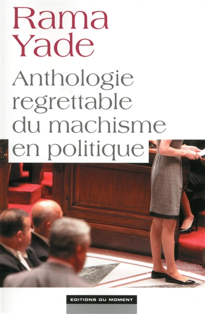 Anthologie regrettable du machisme en politique