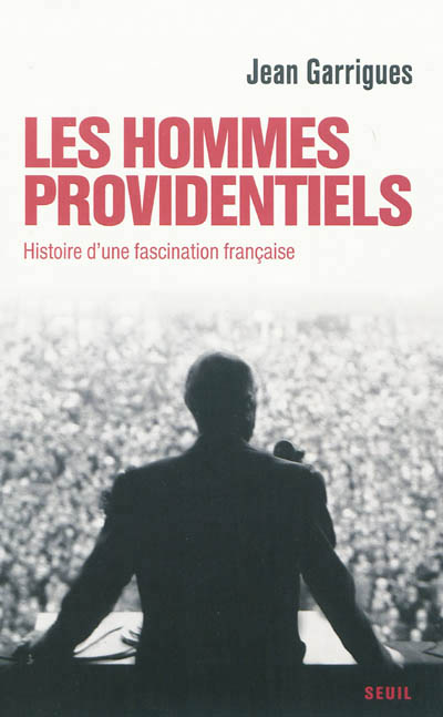 hommes providentiels (Les )