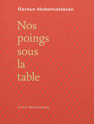 Nos poings sous la table